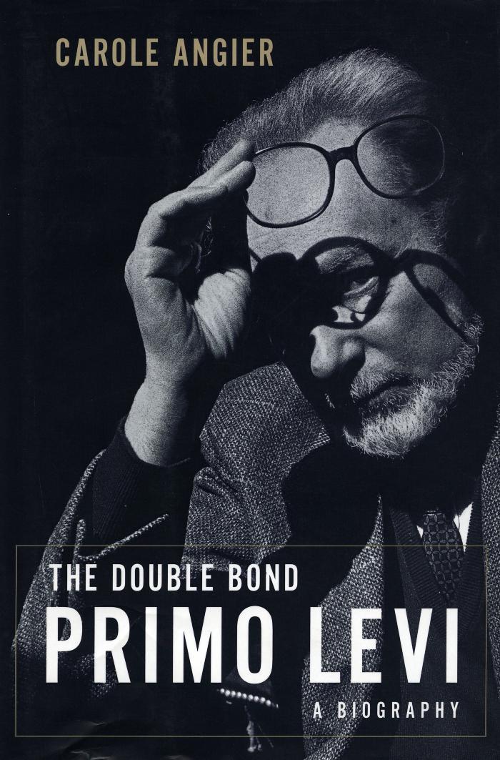 The double bond : Primo Levi, a biography