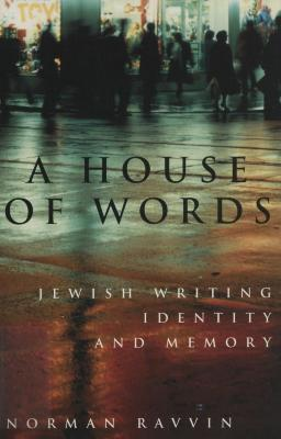 A house of words : Jewish writing, identity, and memory