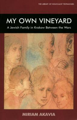 My own vineyard : a Jewish family in Krakow between the wars
