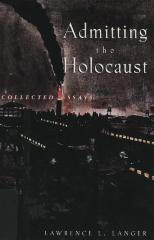 Admitting the Holocaust : collected essays