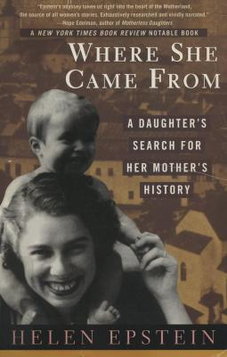 Where she came from : a daughter's search for her mother's history