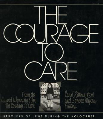 The courage to care : rescuers of Jews during the Holocaust