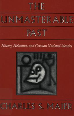 The unmasterable past : History, holocaust, and German national identity