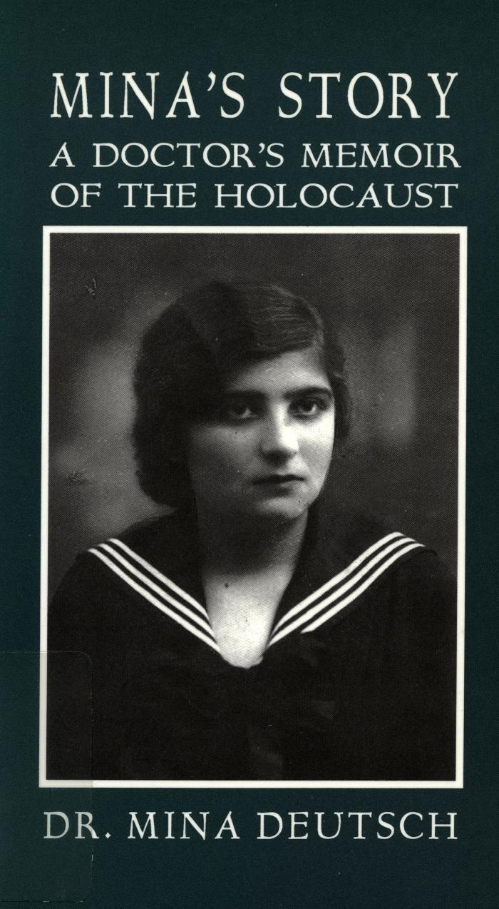 Mina's story : a doctor's memoir of the Holocaust