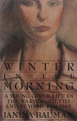 Winter in the morning : a young girl's life in the Warsaw ghetto and beyond, 1939–1945