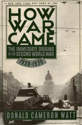 How war came : the immediate origins of the Second World War, 1938–1939