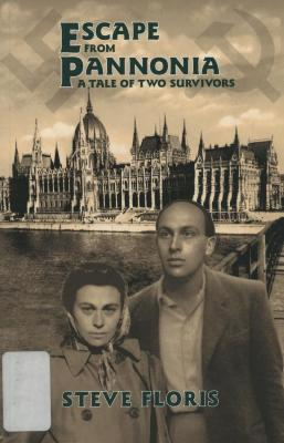 Escape from Pannonia : a tale of two survivors