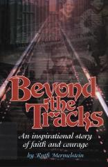 Beyond the tracks : an inspirational story of faith and courage