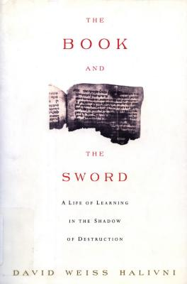 The book and the sword : a life of learning in the shadow of destruction