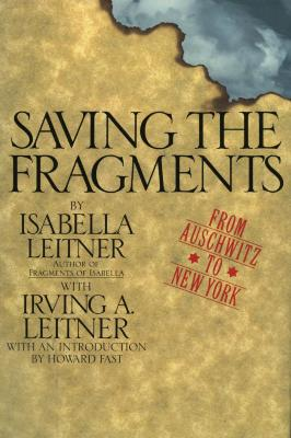 Saving the fragments : from Auschwitz to New York