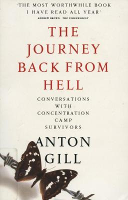 The journey back from hell : conversations with concentration camp survivors