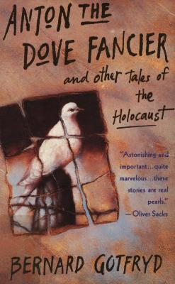 Anton, the dove fancier : and other tales of the Holocaust
