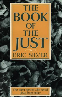 The book of the just : the silent heroes who saved Jews from Hitler