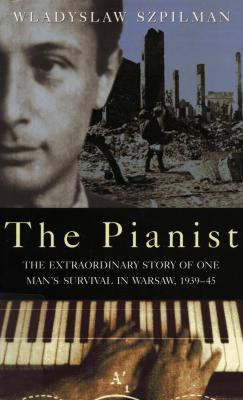 The pianist : the extraordinary true story of one man's survival in Warsaw, 1939–45