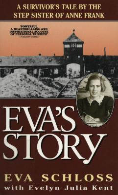 Eva's story : a survivor's tale by the step-sister of Anne Frank