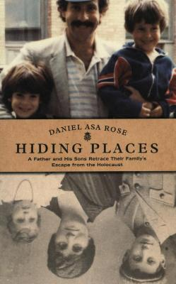 Hiding places : a father and his sons retrace their family's escape from the Holocaust