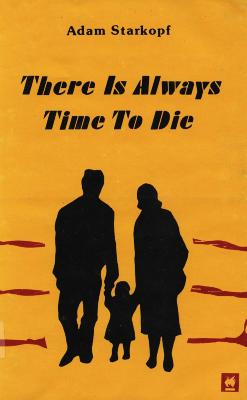 There is always time to die