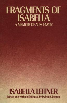 Fragments of Isabella : a memoir of Auschwitz