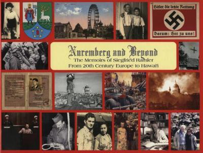 Nuremberg and beyond : the memoirs of Siegfried Ramler : from 20th century Europe to Hawai'i