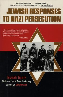 Jewish responses to Nazi persecution : collective and individual behavior in extremis