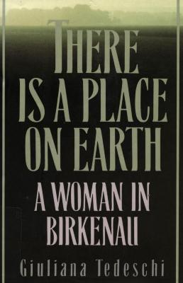 There is a place on earth : a woman in Birkenau
