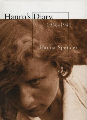 Hanna's diary, 1938–1941 : Czechoslovakia to Canada