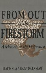 From out of the firestorm : a memoir of the Holocaust