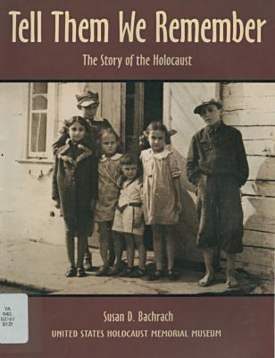 Tell them we remember : the story of the Holocaust