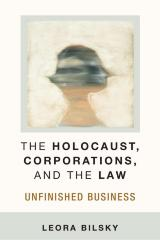 The Holocaust, corporations, and the law : unfinished business