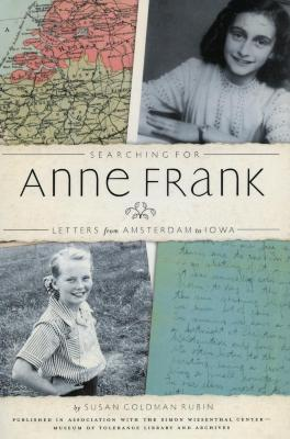 Searching for Anne Frank : letters from Amsterdam to Iowa