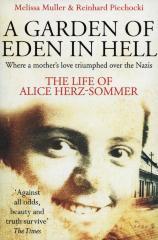 A garden of Eden in Hell : the life of Alice Herz-Sommer