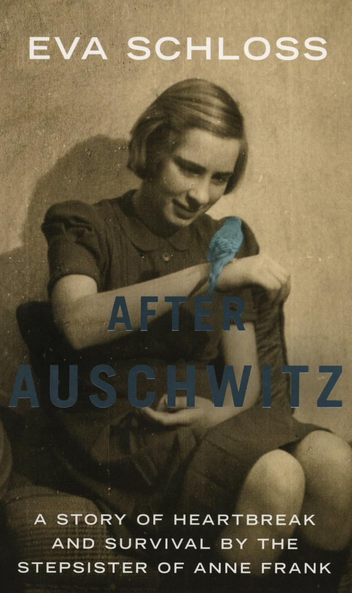 After Auschwitz : a story of heartbreak and survival by the stepsister of Anne Frank