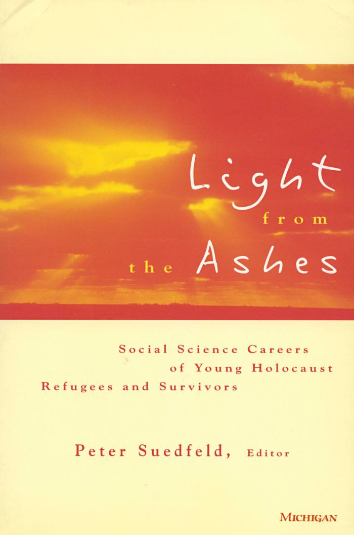 Light from the ashes : social science careers of young Holocaust refugees and survivors
