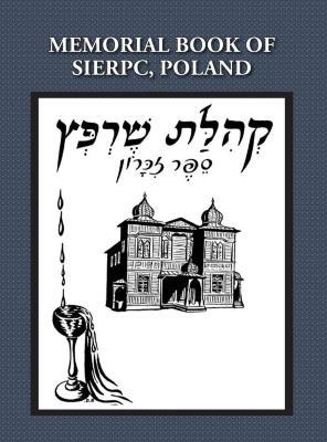 The community of Sierpc : memorial book (Sierpc, Poland)
