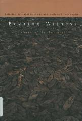 Bearing witness : stories of the Holocaust