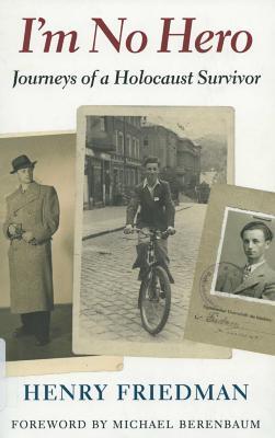 I'm no hero : journeys of a Holocaust survivor