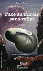 Face au miroir sans reflet : récit