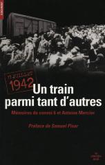 Un train parmi tant d'autres : 17 juillet 1942