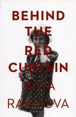 Behind the red curtain : my mother's two victories