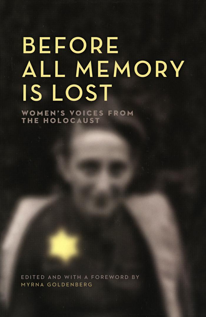 Before all memory is lost : women's voices from the Holocaust
