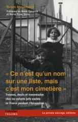 « Ce n'est qu'un nom sur une liste, mais c'est mon cimetière » : traumas, deuils et transmission chez les enfants juifs cachés en France pendant l'Occupation