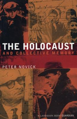 The Holocaust and collective memory : the American experience