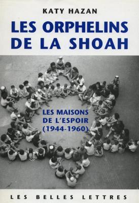 Les orphelins de la Shoah : les maisons de l'espoir (1944–1960)