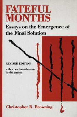 Fateful months : essays on the emergence of the final solution