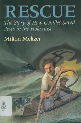 Rescue : the story of how gentiles saved Jews in the Holocaust