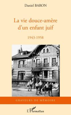 La vie douce-amère d'un enfant juif : 1943–1958