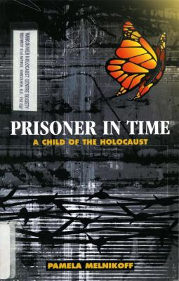 Prisoner in time : a child of the Holocaust
