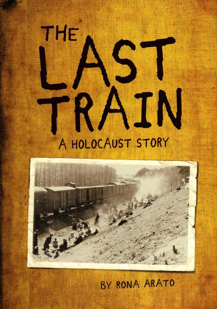 The last train : a Holocaust story