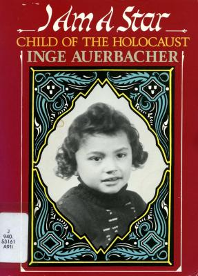 I am a star : child of the Holocaust