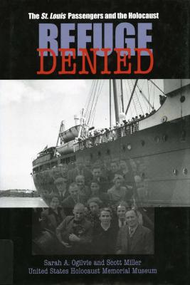 Refuge denied : the St. Louis passengers and the Holocaust